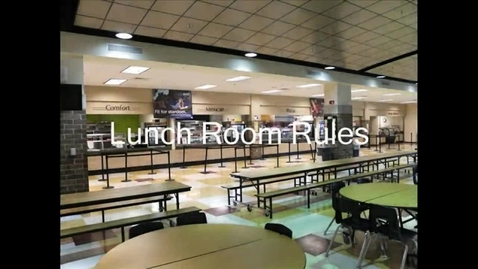 Thumbnail for entry Lunch Room Guidelines