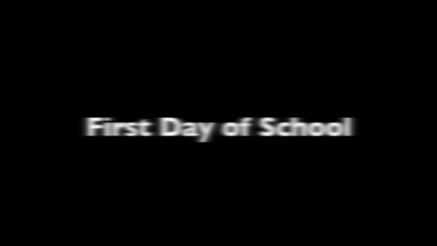 Thumbnail for entry My First Day of School 1st period