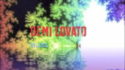 Thumbnail for entry Demi Lovato By: Josie