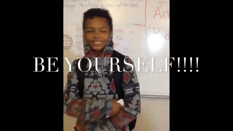 Thumbnail for entry Be Yourself
