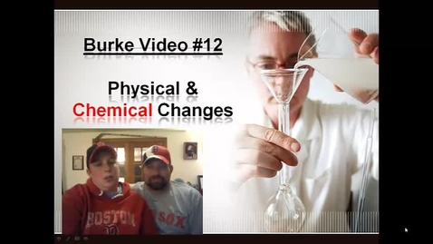 Thumbnail for entry Burke Video 12 Changes in Matter