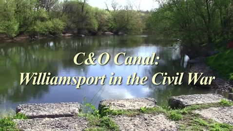 Thumbnail for entry Civil War in Williamsport | From Chesapeake & Ohio Canal (1862/2012)
