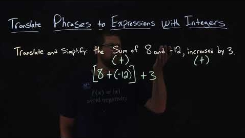 Thumbnail for entry How to Translate Phrases to Expressions with Integers | Minute Math