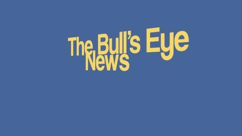 Thumbnail for entry Bull's Eye Volume 3, Issue 9