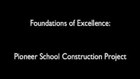 Thumbnail for entry Foundations of Excellence Capital Project Video