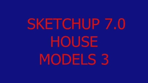 Thumbnail for entry sketchup 7.0 house models 3