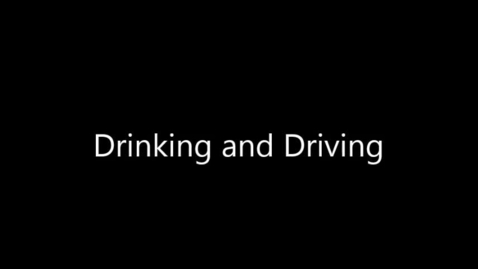 Thumbnail for entry Drinking and Driving PSA