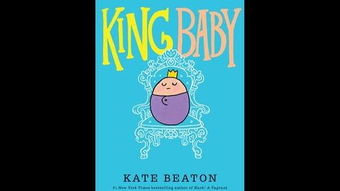 Thumbnail for entry It's Storytime - King Baby by Kate Beaton - KIDS BOOKS READ ALOUD
