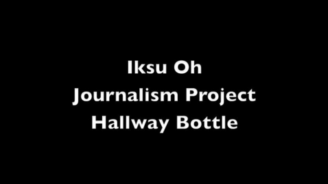 Thumbnail for entry Hallway Bottle Video