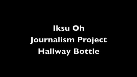 Thumbnail for entry Hallway Bottle Video