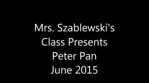 Thumbnail for entry Mrs. Szablewski's Class Presents Peter Pan