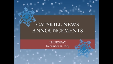 Thumbnail for entry Catskill News Announcements 12.11.14