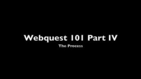 Thumbnail for entry WebQuest 101 Part 4 -- Process