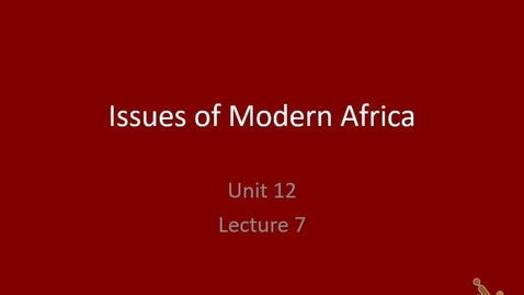 Thumbnail for entry 20th: Lecture 12.7 - Issues of Modern Africa