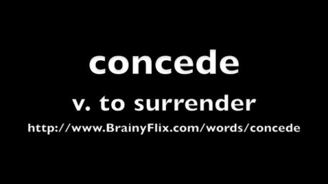Thumbnail for entry concede BrainyFlix.com Vocab Contest
