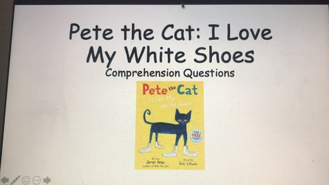 Thumbnail for entry Pete the Cat: I Love my White Shoes Comprehension Questions