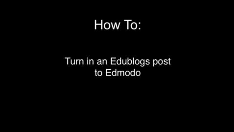 Thumbnail for entry How To:  Turn in an Edublog post to Edmodo