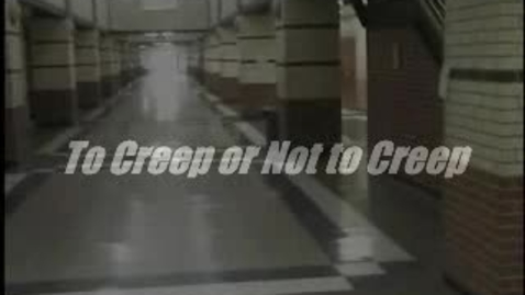Thumbnail for entry To Creep or Not to Creep