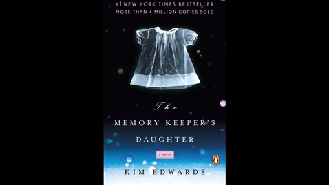 Thumbnail for entry Edwards, Kim - The Memory Keeper's Daughter