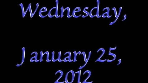 Thumbnail for entry Wednesday, January 25, 2012