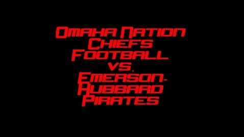 Thumbnail for entry Omaha Nation Chiefs Football vs. Emerson-Hubbard Pirates 2012