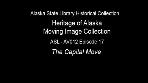 Thumbnail for entry The Heritage of Alaska Episode 17: The Capital Move