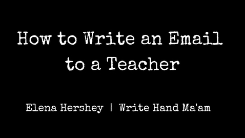 Thumbnail for entry How to Write an Email to a Teacher