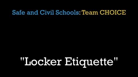 Thumbnail for entry Safe & Civil Schools HS Locker Etiquette