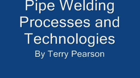 Thumbnail for entry Pipe Welding Processes and Technologies
