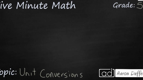 Thumbnail for entry 5th Grade Math Unit Conversions