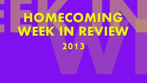 Thumbnail for entry 2013 Homecoming Week in Review