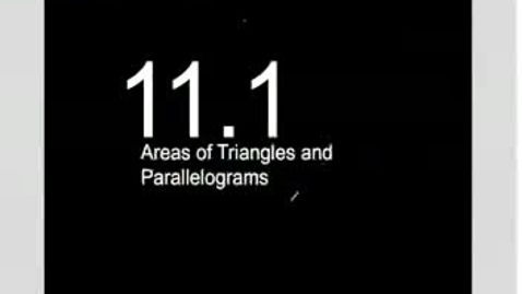 Thumbnail for entry 11.1 Areas of Triangles and Parallelograms
