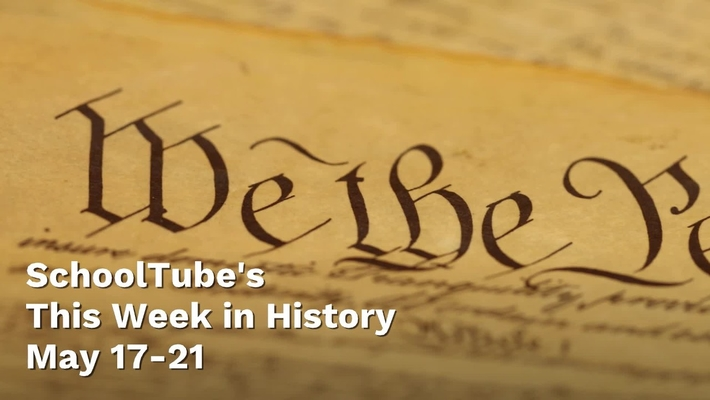This Week in History (May 17-21)