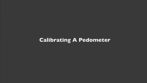 Thumbnail for entry Calibrating a Pedometer