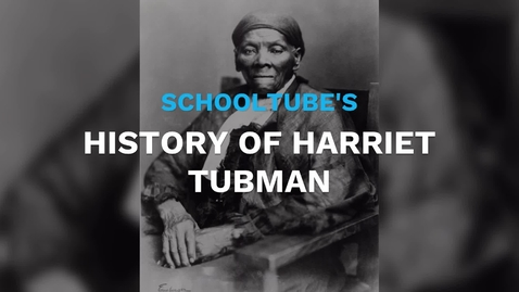 Thumbnail for entry SchoolTube's History of Harriet Tubman