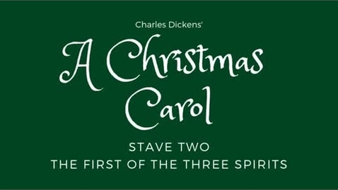 Thumbnail for entry A Christmas Carol - Stave Two: The First of the Three Spirits