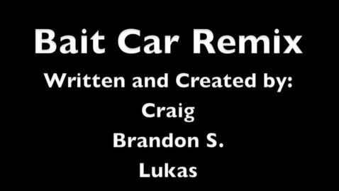 Thumbnail for entry Bait Car Remix