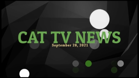 Thumbnail for entry CAT-TV Weekly Newscast for 9-28-21