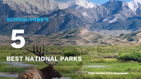 Thumbnail for entry SchoolTube's Top 5 National Parks