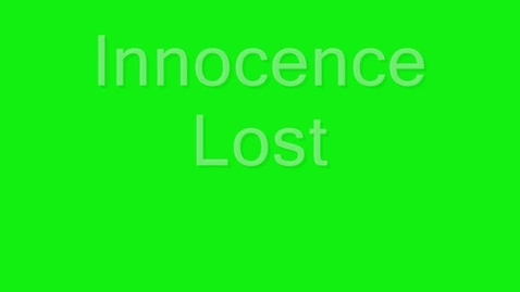 Thumbnail for entry Innocence Lost