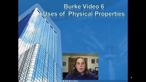 Thumbnail for entry Burke Video 6 Uses of Phys Prop