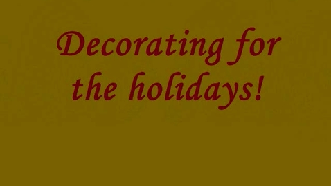 Thumbnail for entry Decorating For The Holidays