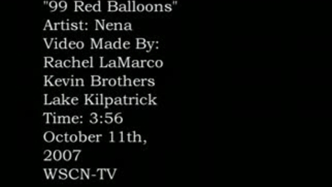 Thumbnail for entry 99 Red Balloons - WSCN (2007/2008)