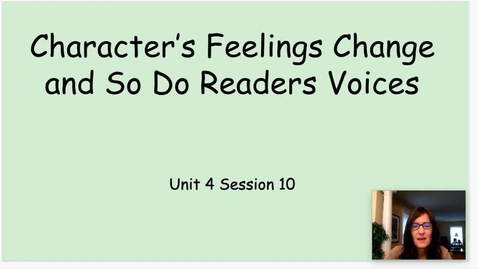Thumbnail for entry Characters Feelings Change and So Do Readers Voices Unit 4 Session 10