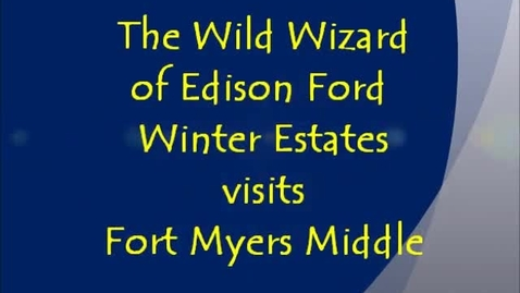 Thumbnail for entry Edison Ford Winter Estates Wild Wizard visits Fort Myers Middle