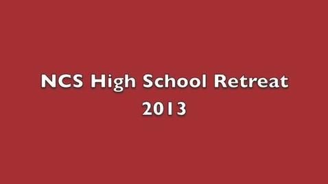 Thumbnail for entry The 2013 High School Spiritual Retreat