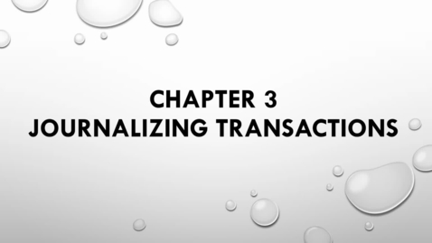 Thumbnail for entry Chapter 3 Journalizing Transactions_Lecture