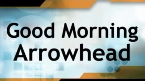 Thumbnail for entry Good Morning Arrowhead