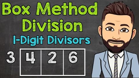 Thumbnail for entry Box Method Division | 1-Digit Divisors | Math with Mr. J