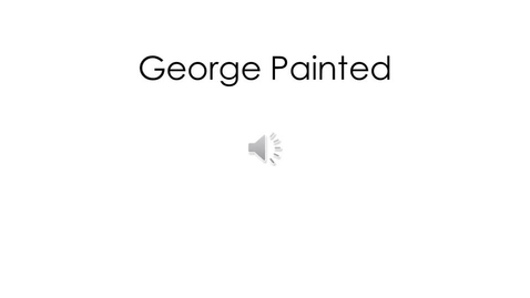 Thumbnail for entry George Painted